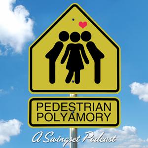 Pedestrian Polyamory - The Polyamory and Non-Monogamy Podcast
