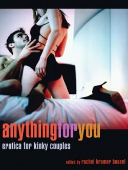 A review of Anything For You – Erotica For Kinky Couples - Edited by Rachel Kramer Bussel